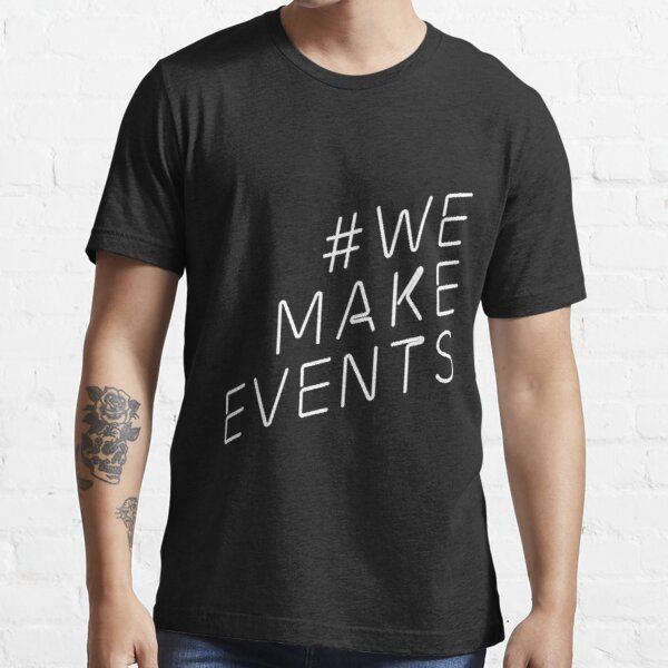 #WeMakeEvents Essential T-Shirt