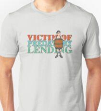 Victim of Predatory Lending Unisex T-Shirt