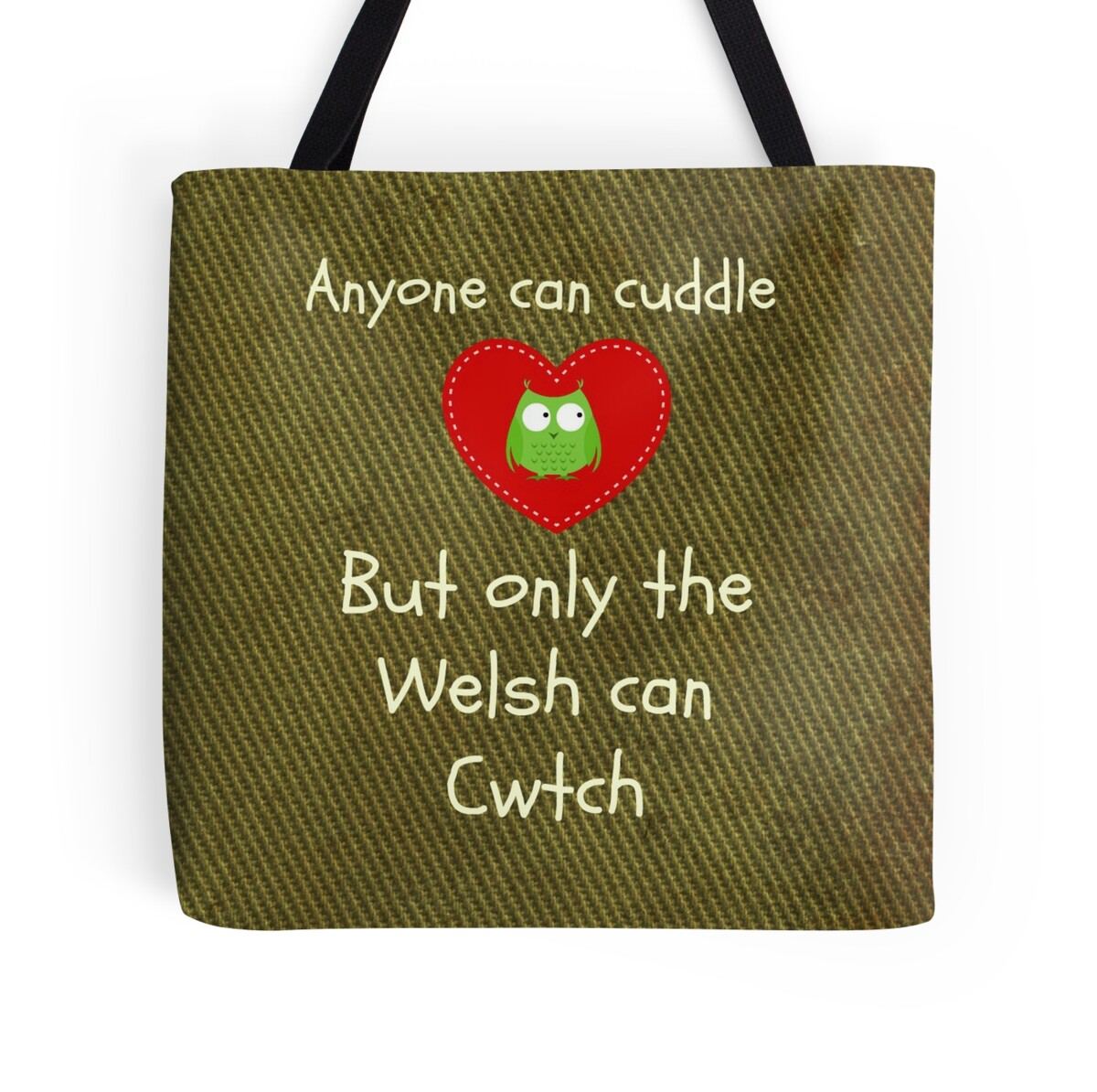 """Can I Cuddle With You: """"Anyone Can Cuddle But Only The Welsh Can Cwtch"""" Tote Bags"""