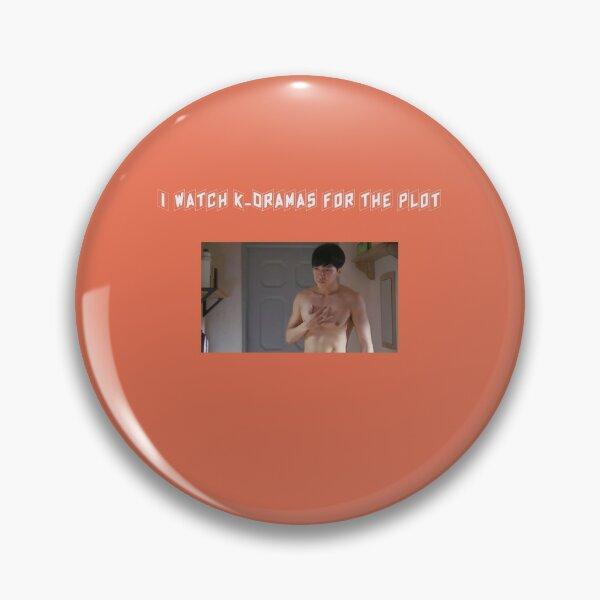 I Watch K-Dramas For The Plot Pin