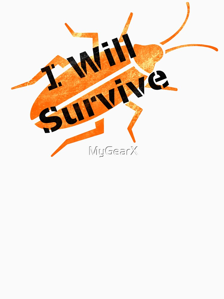 I Will Survive (large solo roach) by MyGearX