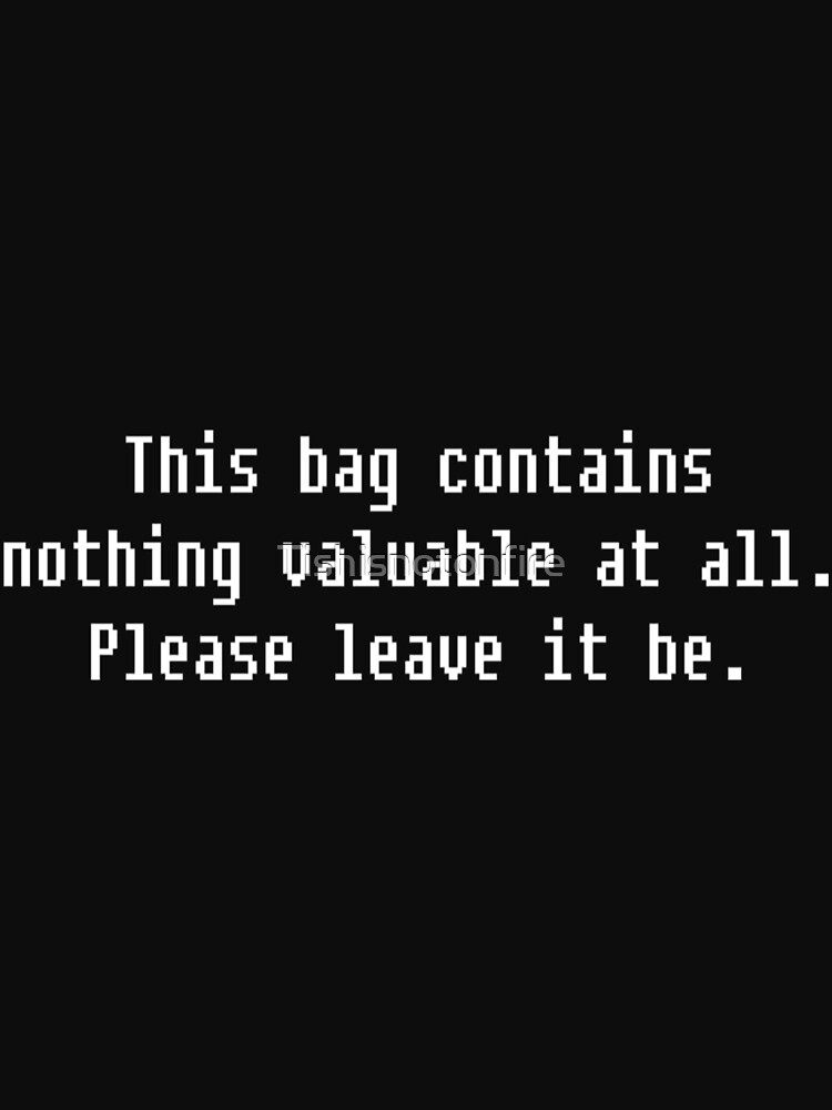 Empty bag quote by Tishisnotonfire