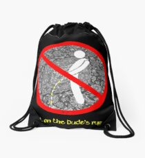 do not pee on the Dude's rug b Drawstring Bag