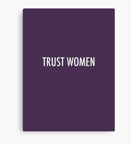 TRUST WOMEN - Light text on dark Canvas Print