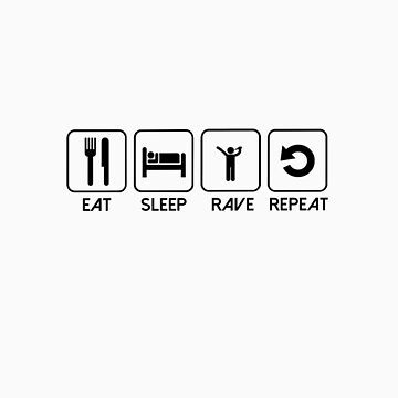 Eat Sleep Rave Repeat by Richie91