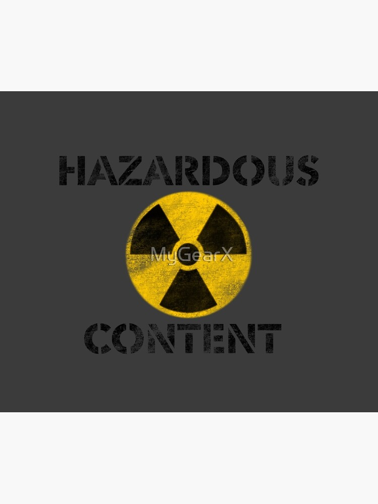 Hazardous Content by MyGearX