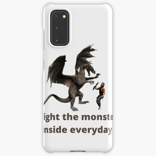 I fight the monster inside everyday Samsung Galaxy Snap Case