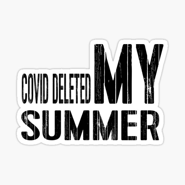 COVID DELETED MY SUMMER Sticker