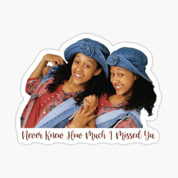 Never Knew How Much I Missed Ya - Sister Sister Sticker