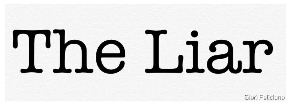 The Liar by Glori Feliciano