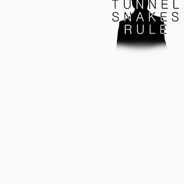 TUNNEL SNAKES RULE by Chrine
