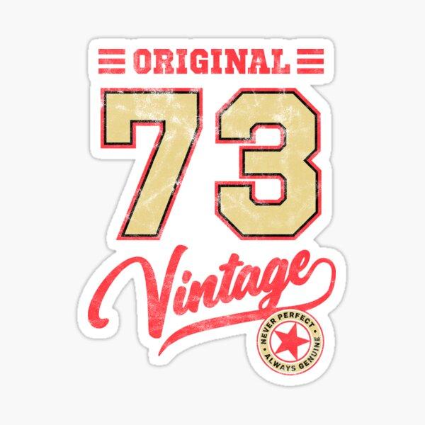 Original 73 Vintage #2 - Perfect gift or birthday design Sticker