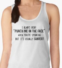 "I Always Hear ""Punch Me in the Face"" Women's Tank Top"