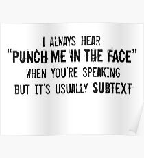 """I Always Hear """"Punch Me in the Face"""" Poster"""