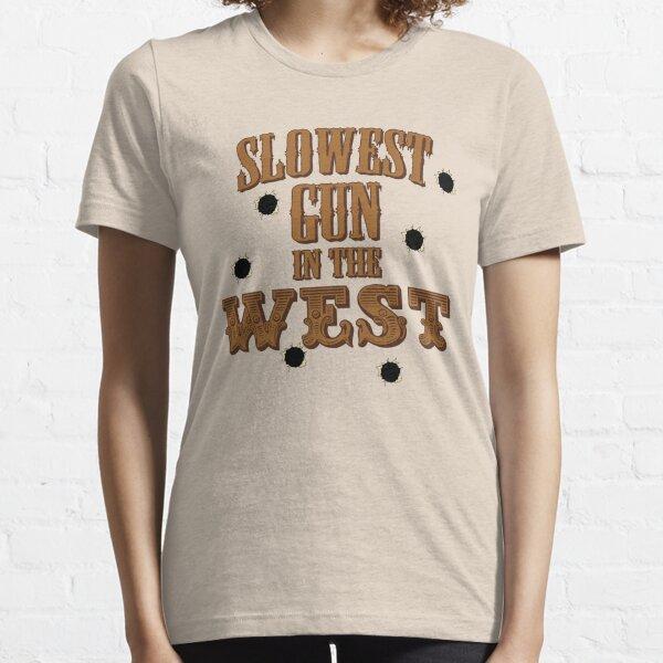 Slowest Gun in the West Essential T-Shirt