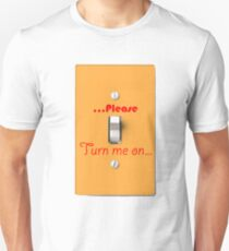 turn me on Unisex T-Shirt
