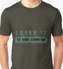 Leave It In the Ground T-Shirt