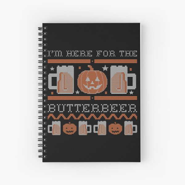 I'm here for the butter beer Spiral Notebook