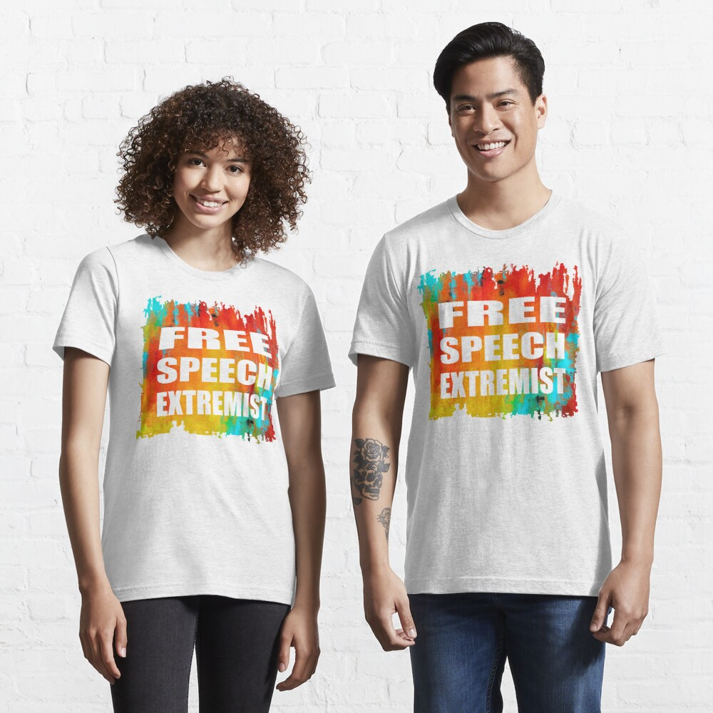Free Speech Extremist T-Shirt Design Essential T-Shirt