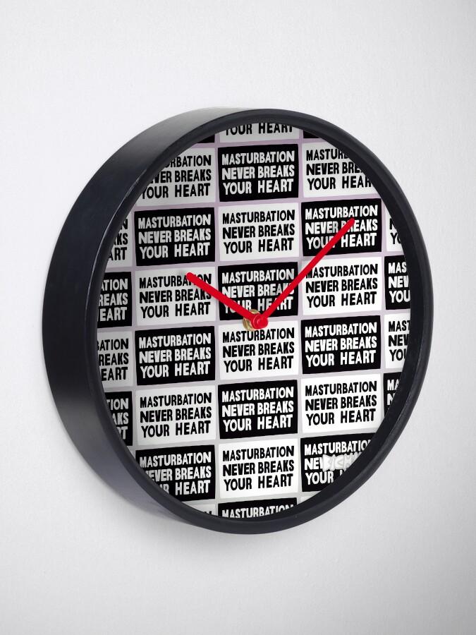 Alternate view of Masturbation never breaks your heart Clock