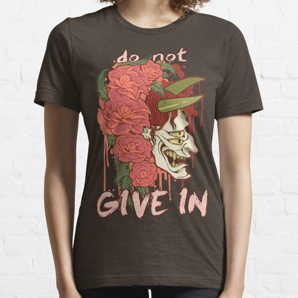 Do not give in. Essential T-Shirt