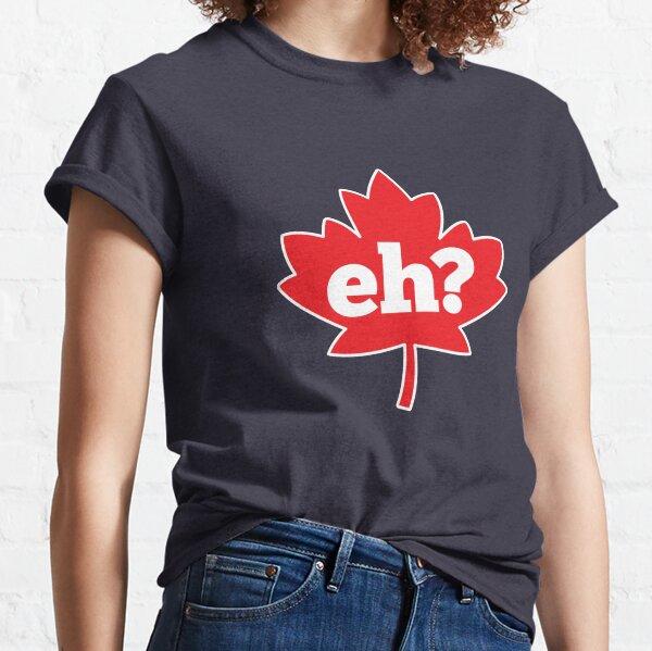 ¿Eh? Canadá Camiseta clásica