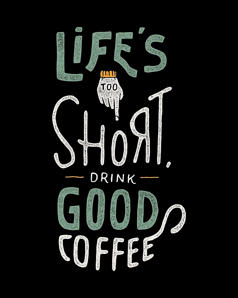 Drink Good Coffee by skitchism