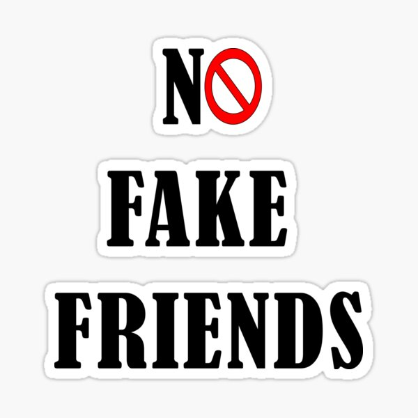 No fake friends - no entry for fake friends Sticker