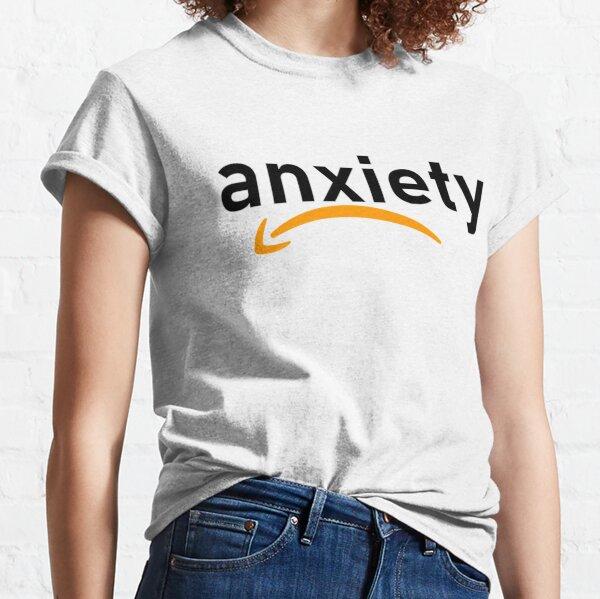 Anxiety amazon  Classic T-Shirt
