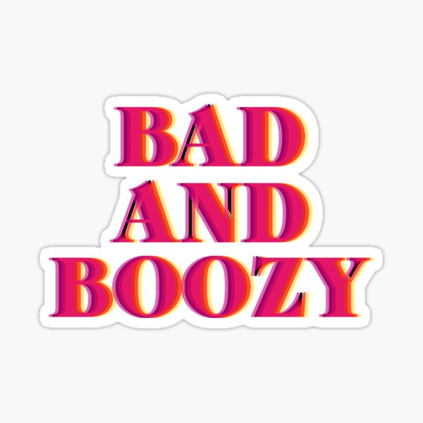 Bad and Boozy Sticker