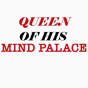 Queen of His Mind Palace by writerchick1317