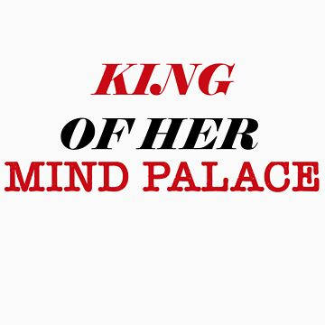 King of Her Mind Palace by writerchick1317