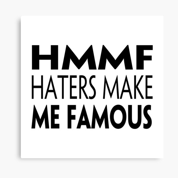 HMMF - Haters Make Me Famous Canvas Print