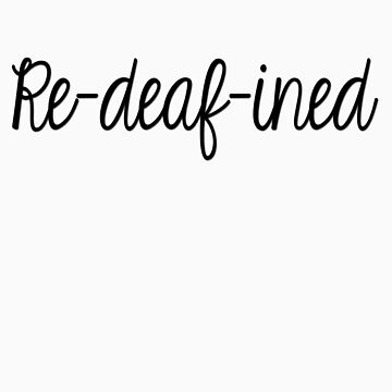 RE DEAF INED by leahlouise