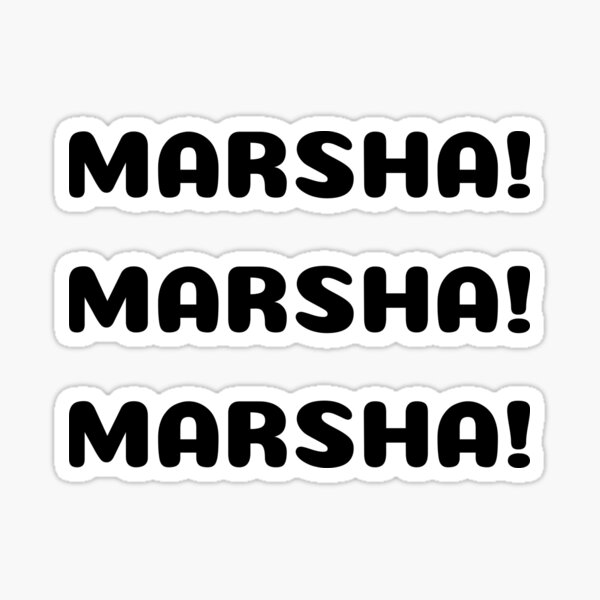 Marsha! Marsha! Marsha! Sticker