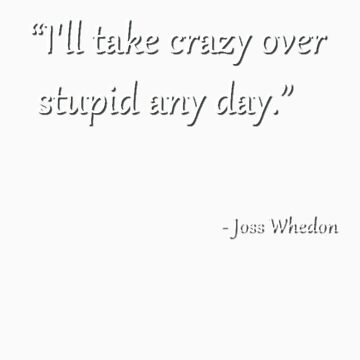 Words of Whedon - Crazy by pinginrua