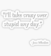 Words of Whedon - Crazy Sticker