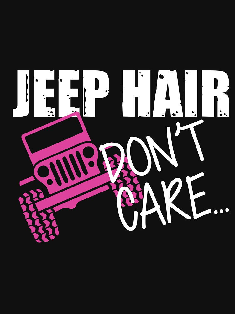 Jeep Hair Dont Care Shirt Womens Relaxed Fit TShirts By - Jeep t shirt design