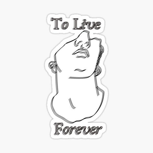 'To Live Forever' - The Secret History Sticker