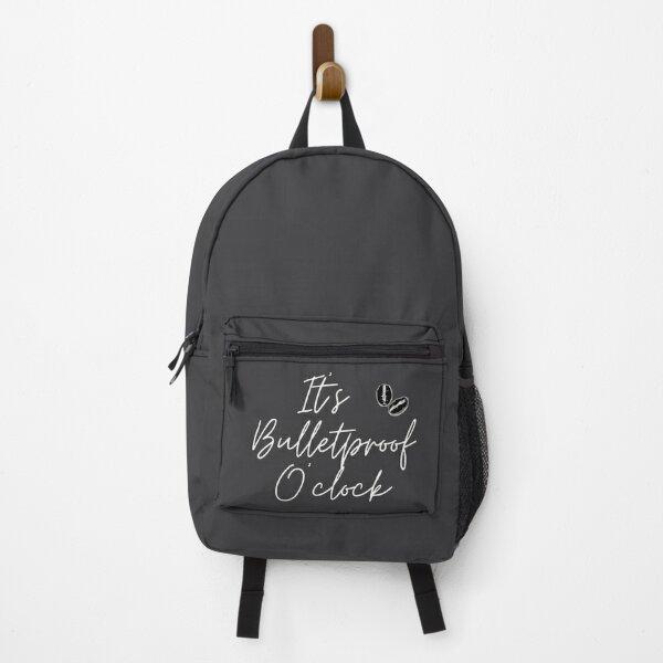 It's Bulletproof O'clock Backpack