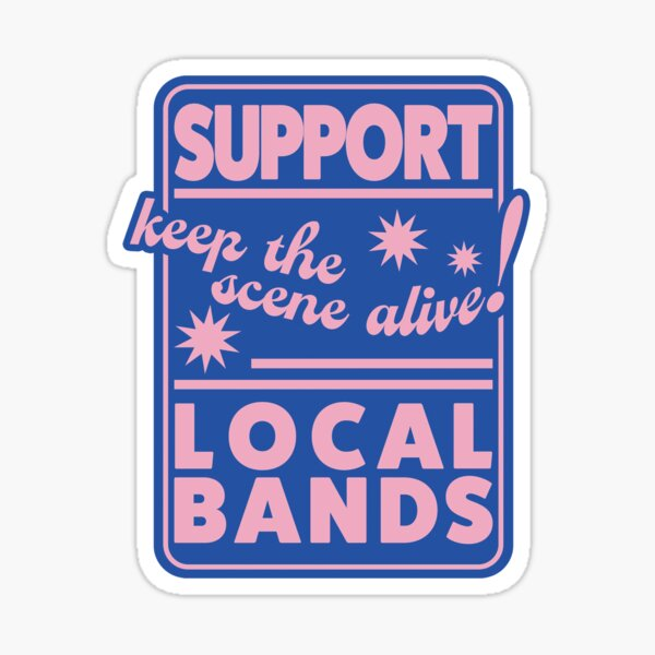 Support Local Bands Sticker