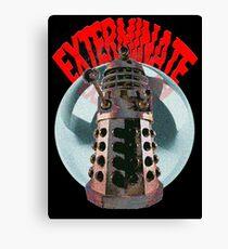 Exterminate - Dalek Canvas Print