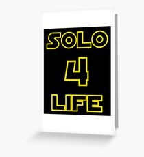 Solo 4 Life Greeting Card