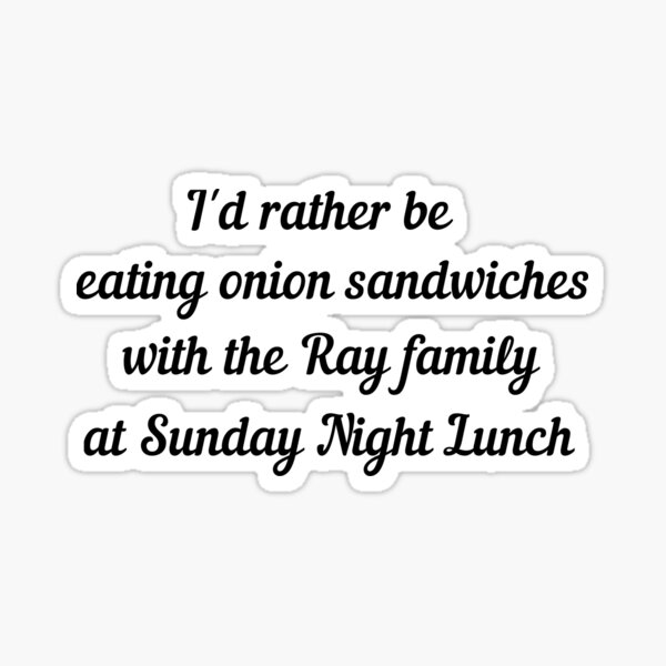 I'd Rather Be Eating Onion Sandwiches -- Betsy-Tacy Sticker