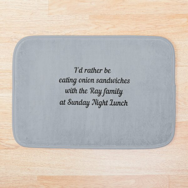 I'd Rather Be Eating Onion Sandwiches -- Betsy-Tacy Bath Mat