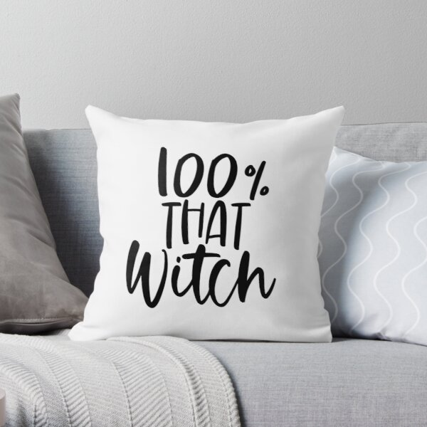 100 Percent that Witch Throw Pillow