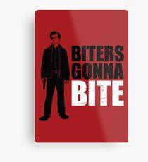 Biters Gonna Bite Metal Print