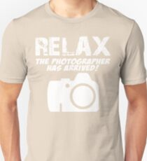 RELAX The Photographer Has Arrived! Unisex T-Shirt