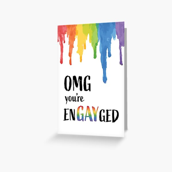 OMG you're enGAYged Greeting Card