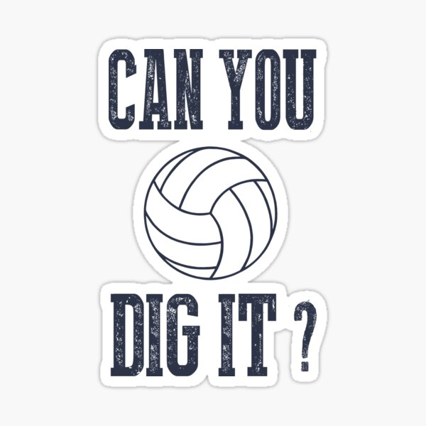 Can You Dig It Volleyball  Sticker